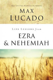 Life Lessons from Ezra and Nehemiah av Max Lucado (Heftet)