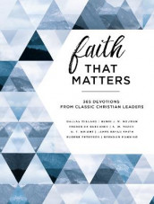 Faith That Matters av Frederick Buechner, Brennan Manning, Henri Nouwen, Eugene H. Peterson, Bryan W. Smith, A. W. Tozer, Dallas Willard og N. T. Wright (Innbundet)