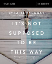 It's Not Supposed to Be This Way Study Guide av Lysa TerKeurst (Heftet)