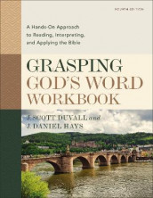 Grasping God's Word Workbook, Fourth Edition av J. Scott Duvall og J. Daniel Hays (Heftet)