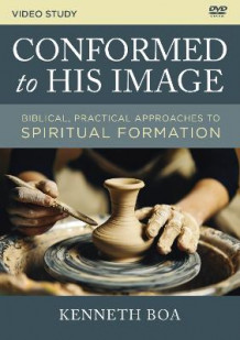 Conformed to His Image Video Study av Kenneth D. Boa (DVD)