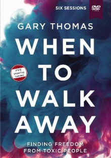 When to Walk Away Video Study av Gary Thomas (DVD)