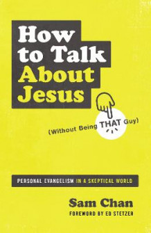 How to Talk about Jesus (Without Being That Guy) av Sam Chan (Heftet)