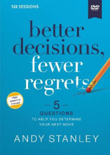 Better Decisions, Fewer Regrets Video Study av Andy Stanley (DVD)