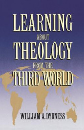 Learning about Theology from the Third World av William A. Dyrness (Heftet)