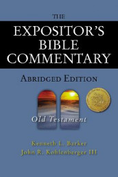 The Expositor's Bible Commentary - Abridged Edition: Old Testament av Kenneth L. Barker og John R. Kohlenberger III (Innbundet)