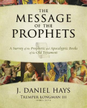 The Message of the Prophets av J. Daniel Hays (Innbundet)