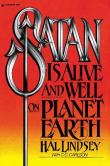 Satan Is Alive and Well on Planet Earth av Hal Lindsey og Carole C. Carlson (Heftet)