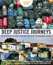 Deep Justice Journeys Leader's Guide av Brad M. Griffin og Kara Powell (Heftet)