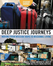 Deep Justice Journeys Student Journal av Brad M. Griffin og Kara Powell (Heftet)