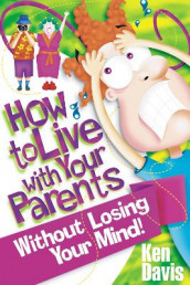 How to Live with Your Parents Without Losing Your Mind av Ken Davis (Heftet)