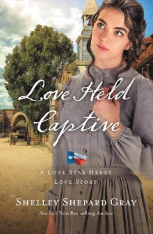 Love Held Captive av Shelley Shepard Gray (Heftet)