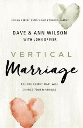 Vertical Marriage av Ann Wilson og Dave Wilson (Innbundet)