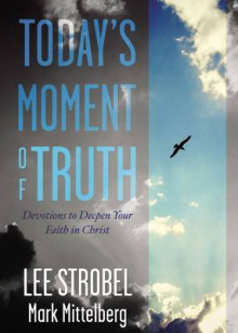 Today's Moment of Truth av Lee Strobel, Mark Mittelberg og Zondervan Publishing (Innbundet)