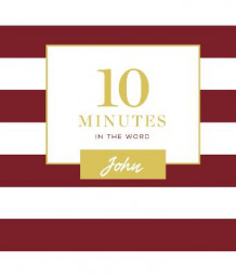 10 Minutes in the Word: John av Zondervan (Innbundet)