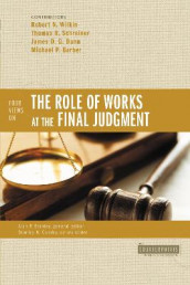 Four Views on the Role of Works at the Final Judgment av Michael P. Barber, James D. G. Dunn, Thomas R. Schreiner og Robert N. Wilkin (Heftet)