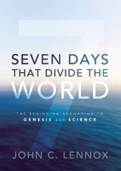 Seven Days That Divide the World av John C. Lennox (Innbundet)
