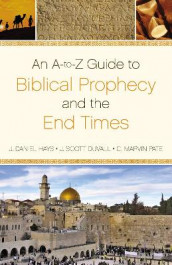 An A-to-Z Guide to Biblical Prophecy and the End Times av J. Scott Duvall, J. Daniel Hays og C. Marvin Pate (Heftet)