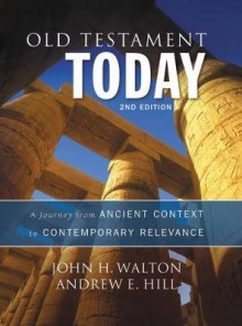 Old Testament Today, 2nd Edition av John H. Walton og Andrew E. Hill (Innbundet)