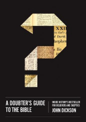 A Doubter's Guide to the Bible av John Dickson (Heftet)