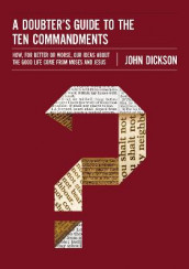 A Doubter's Guide to the Ten Commandments av John Dickson (Heftet)