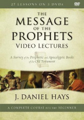 The Message of the Prophets Video Lectures av J. Daniel Hays (DVD)