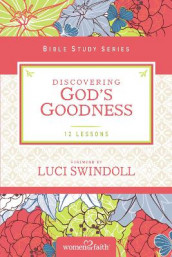 Discovering God's Goodness av Margaret Feinberg og Women of Faith (Heftet)
