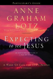 Expecting to See Jesus Participant's Guide av Anne Graham Lotz (Heftet)