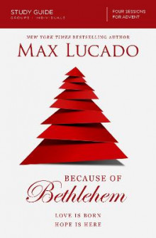 Because of Bethlehem Study Guide av Max Lucado (Heftet)
