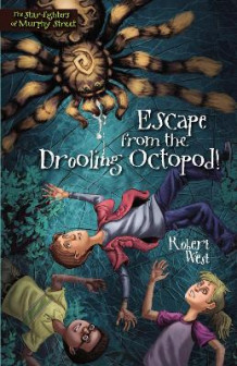 Escape from the Drooling Octopod! av Robert West (Heftet)