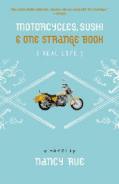 Motorcycles, Sushi and One Strange Book av Nancy N. Rue (Heftet)