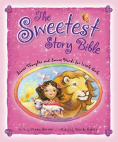The Sweetest Story Bible av Diane Stortz (Innbundet)