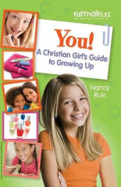 You! A Christian Girl's Guide to Growing Up av Nancy N. Rue (Heftet)