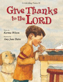 Give Thanks to the Lord av Karma Wilson (Heftet)