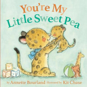 You're My Little Sweet Pea av Annette Bourland (Kartonert)