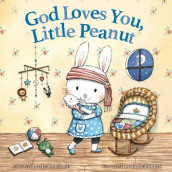 God Loves You, Little Peanut av Annette Bourland (Innbundet)