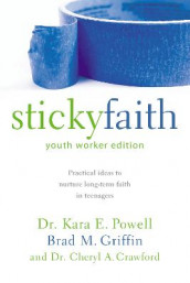 Sticky Faith, Youth Worker Edition av Cheryl A. Crawford, Brad M. Griffin og Kara Powell (Heftet)