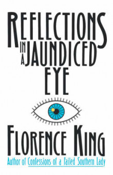 Reflections in a Jaundiced Eye av Florence King (Heftet)