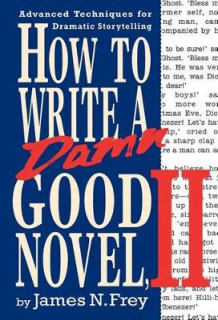 How to Write a Damn Good Novel av James Frey (Heftet)