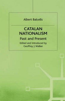 Catalan Nationalism: Past and Present av Albert Balcells (Innbundet)