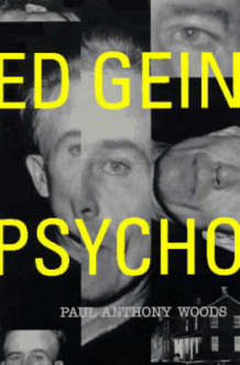Ed Gein: Psycho av Paul Anthony Woods (Heftet)