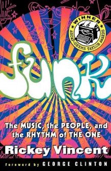 Funk: Music, People and Rhythm of the One av R. Vincent (Heftet)