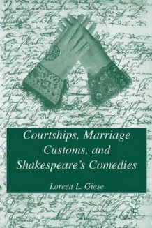 Courtships, Marriage Customs, and Shakespeare's Comedies av Loreen Geise (Innbundet)