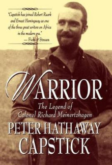 Warrior: the Legend of Colonel Richard Meinertzhagen av Peter Hathaway Capstick (Innbundet)