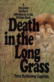 Death in the Long Grass av Peter Hathaway Capstick (Innbundet)