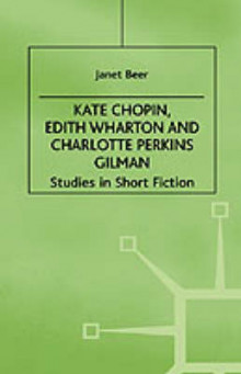 Kate Chopin, Edith Wharton, and Charlotte Perkins Gilman av Janet Beer (Innbundet)