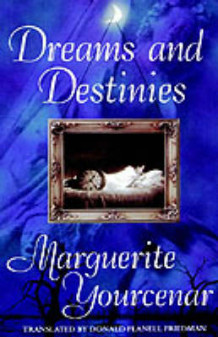 Dreams and Destinies av Marguerite Yourcenar (Innbundet)