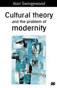 Cultural Theory and the Problem of Modernity av Alan Swingewood og Swingwood (Heftet)