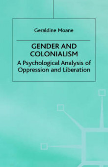 Gender and Colonialism av Geraldine Moane (Innbundet)