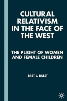 Cultural Relativism in the Face of the West av Bret L. Billet (Innbundet)